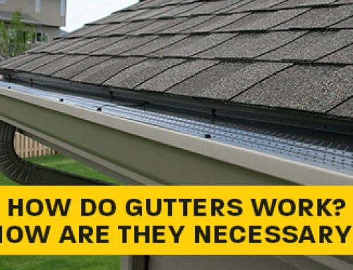 HOW DO GUTTERS WORK? HOW ARE THEY NECESSARY?